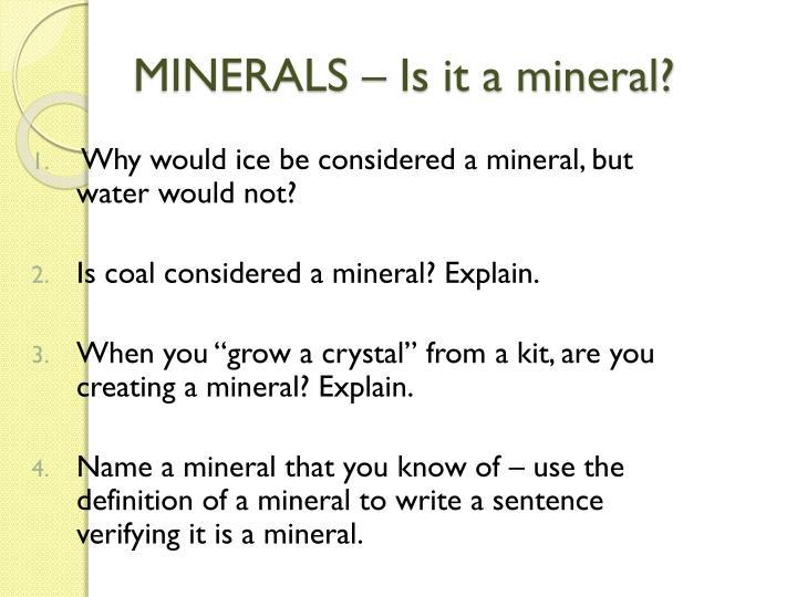 MINERALS – Is it a mineral?