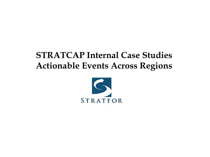 STRATCAP Internal Case Studies
