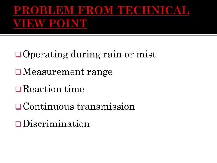 PROBLEM FROM TECHNICAL VIEW POINT