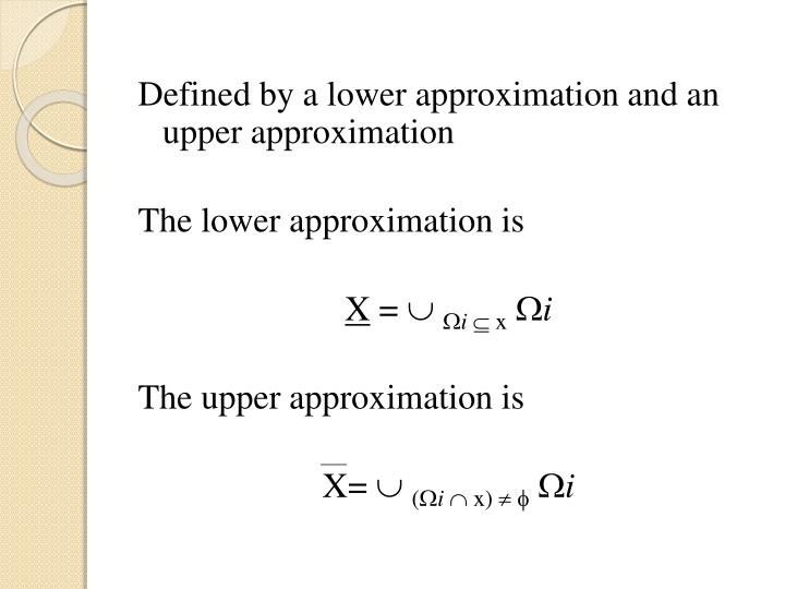 Defined by a lower approximation and an upper approximation