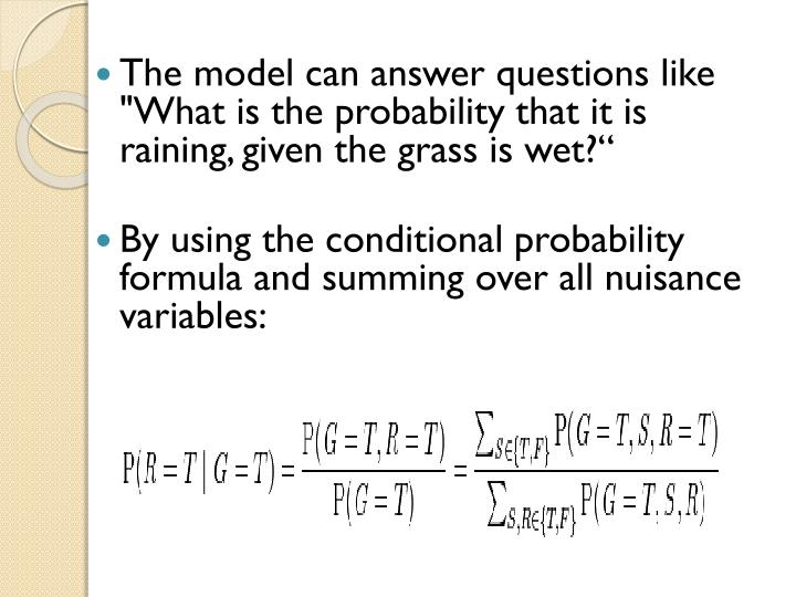 "The model can answer questions like ""What is the probability that it is raining, given the grass is wet?"""