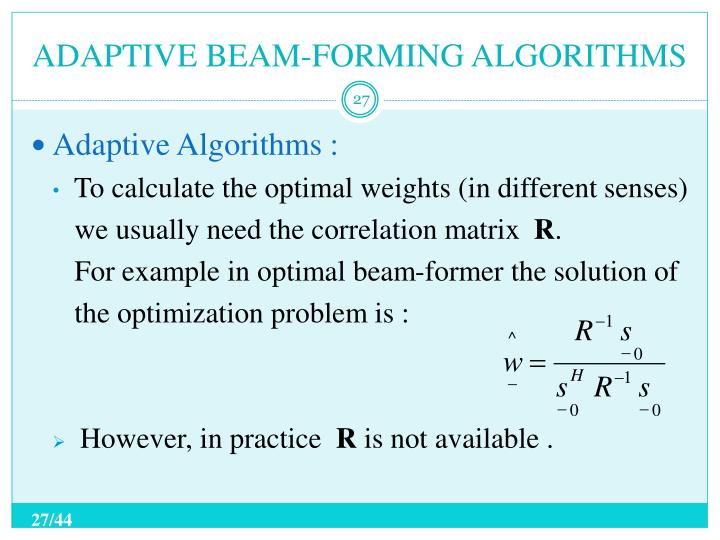 ADAPTIVE BEAM-FORMING ALGORITHMS