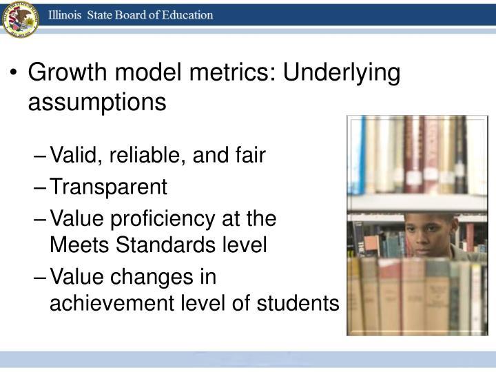Growth model metrics: Underlying assumptions