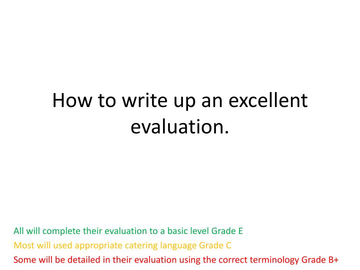 How to write up an excellent evaluation