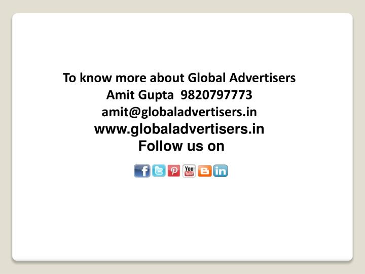 To know more about Global Advertisers