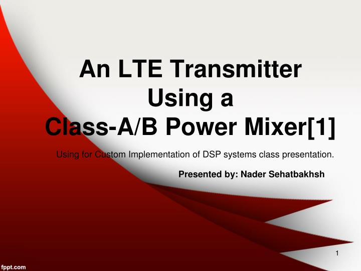 An lte transmitter using a class a b power mixer 1
