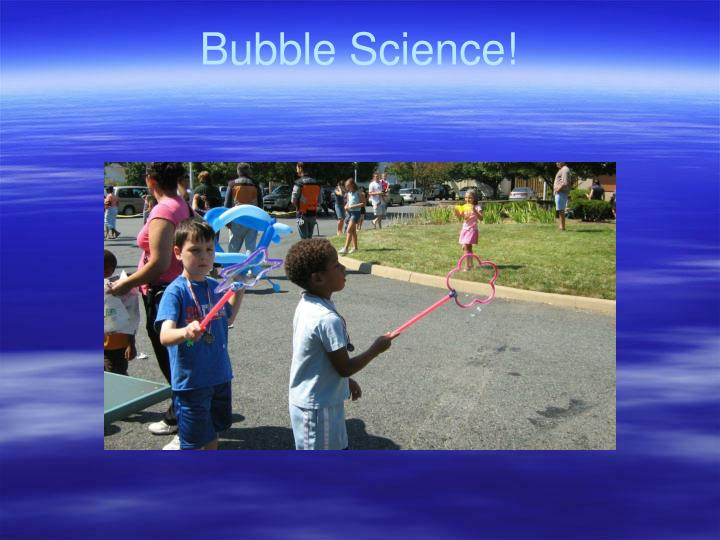 Bubble Science!