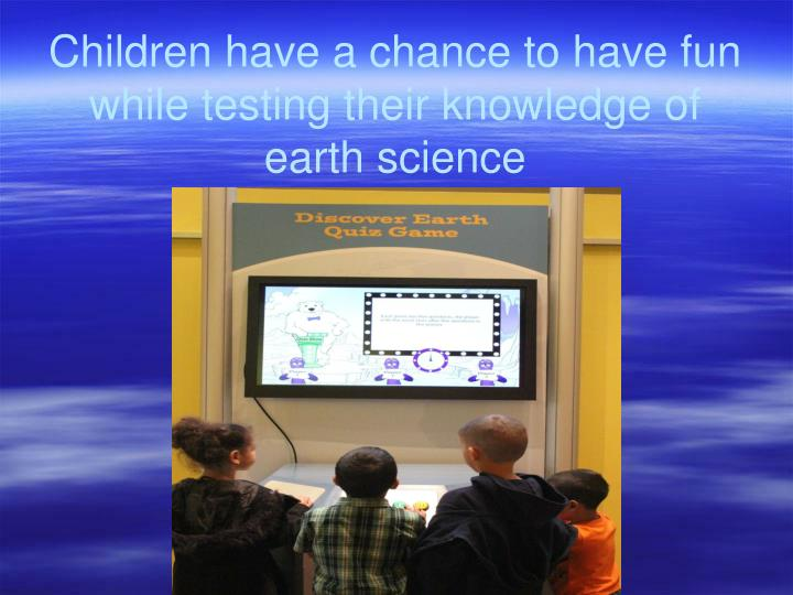 Children have a chance to have fun while testing their knowledge of earth science