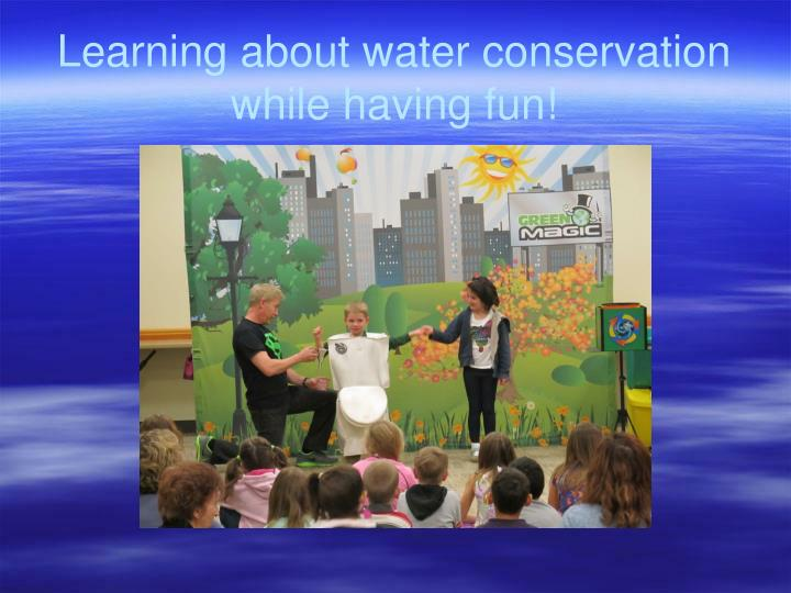 Learning about water conservation while having fun!