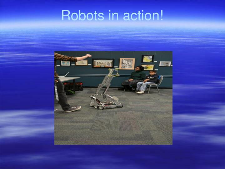 Robots in action!