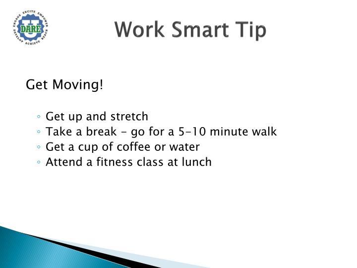 Work Smart Tip