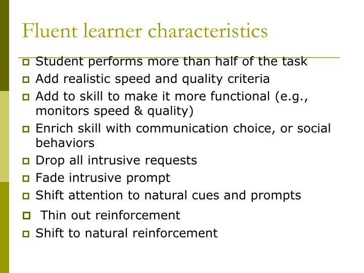 Fluent learner characteristics