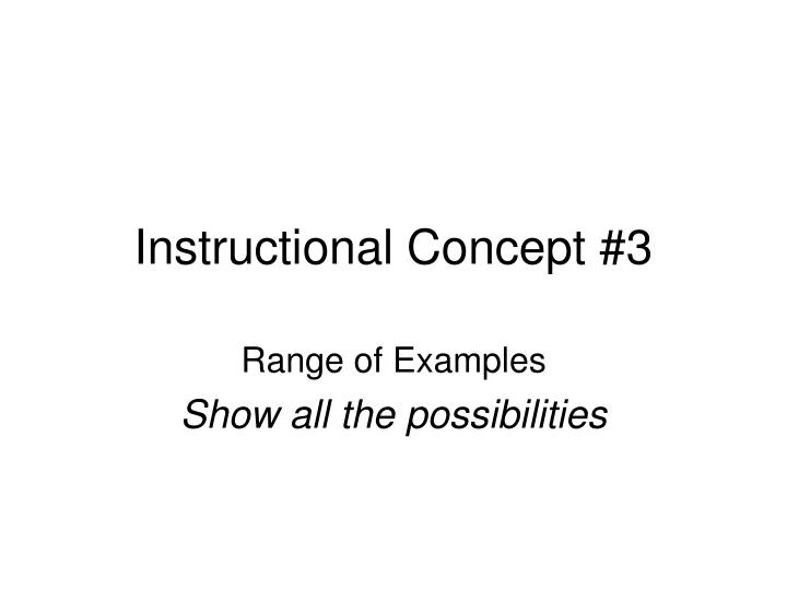 Instructional Concept #3