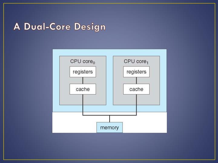 A Dual-Core Design