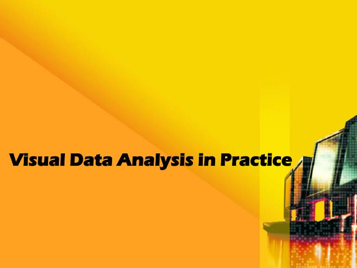 Visual Data Analysis in Practice