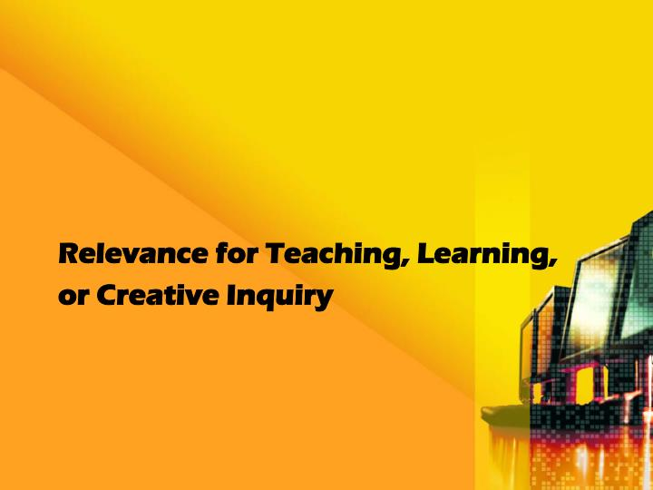 Relevance for Teaching, Learning,