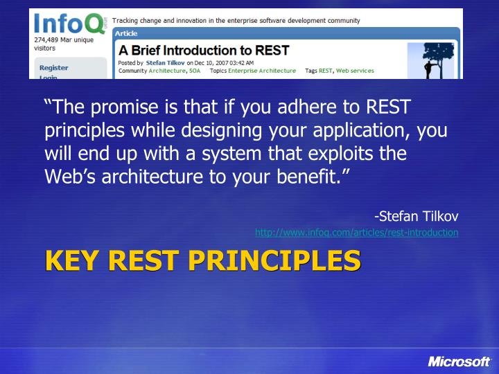 """The promise is that if you adhere to REST principles while designing your application, you will end up with a system that exploits the Web's architecture to your benefit."""
