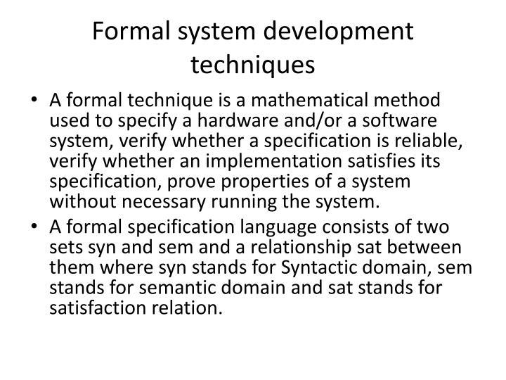 Formal system development techniques