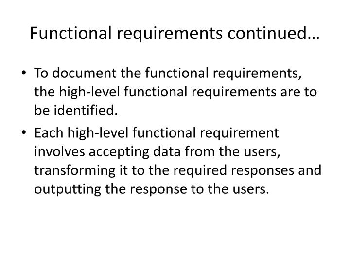 Functional requirements continued…