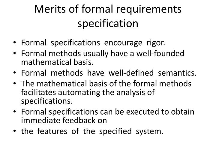 Merits of formal requirements specification
