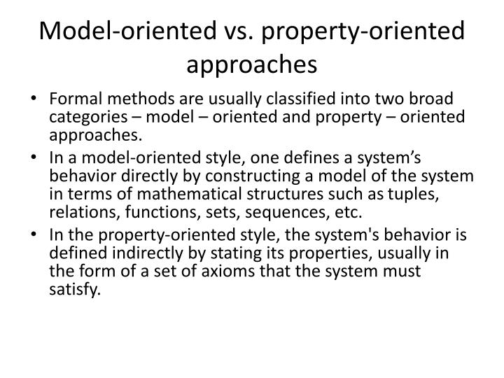 Model-oriented vs. property-oriented approaches
