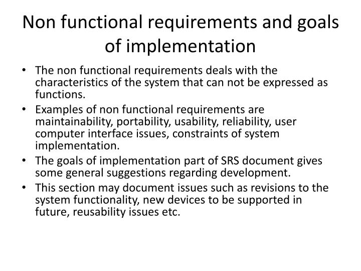 Non functional requirements and goals of implementation