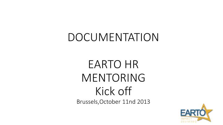 Documentation earto hr mentoring kick off brussels october 11nd 2013