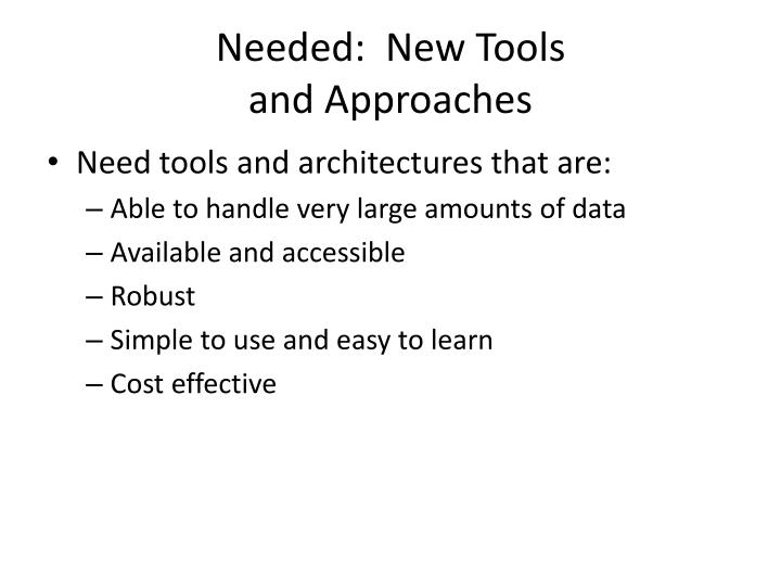 Needed:  New Tools