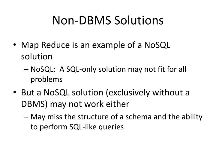 Non-DBMS Solutions