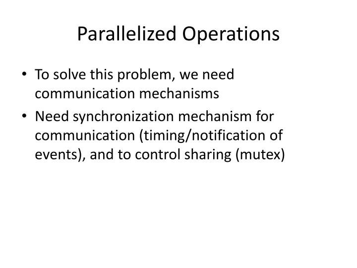 Parallelized Operations