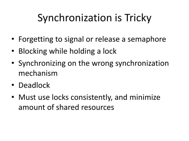 Synchronization is Tricky