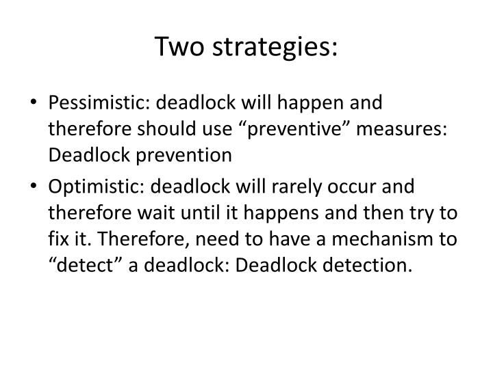Two strategies: