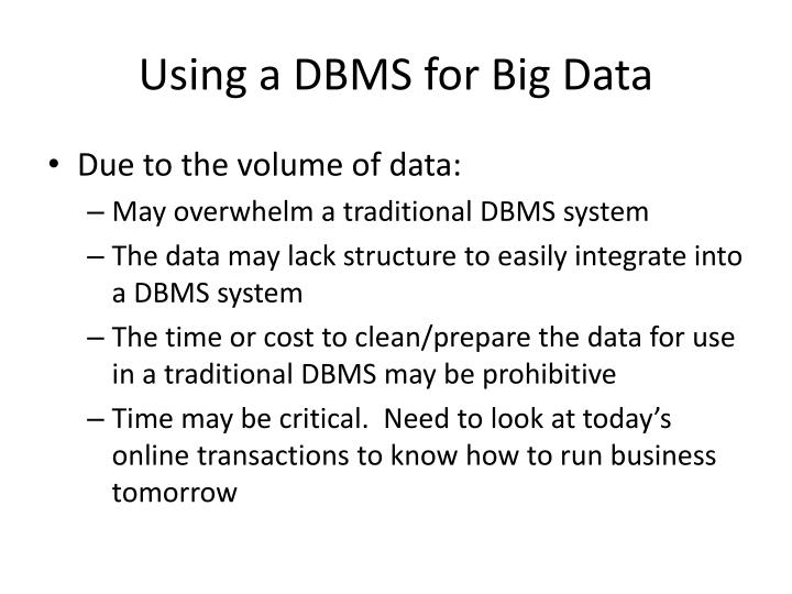 Using a DBMS for Big Data