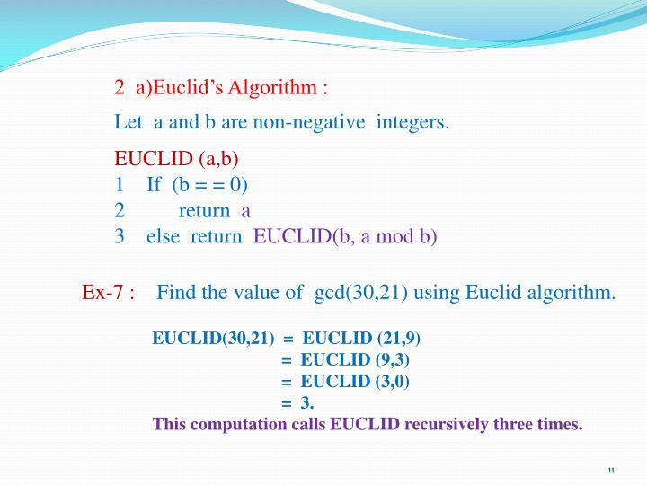 2  a)Euclid's Algorithm :