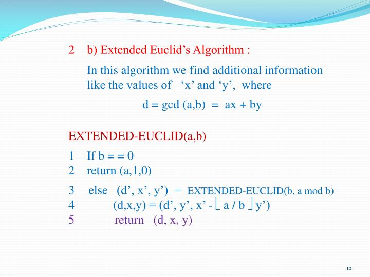 b) Extended Euclid's Algorithm :