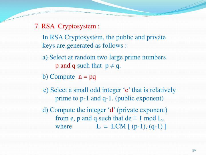 7. RSA  Cryptosystem :