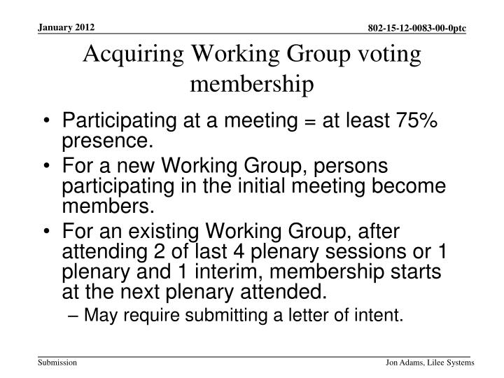 Participating at a meeting = at least 75% presence.