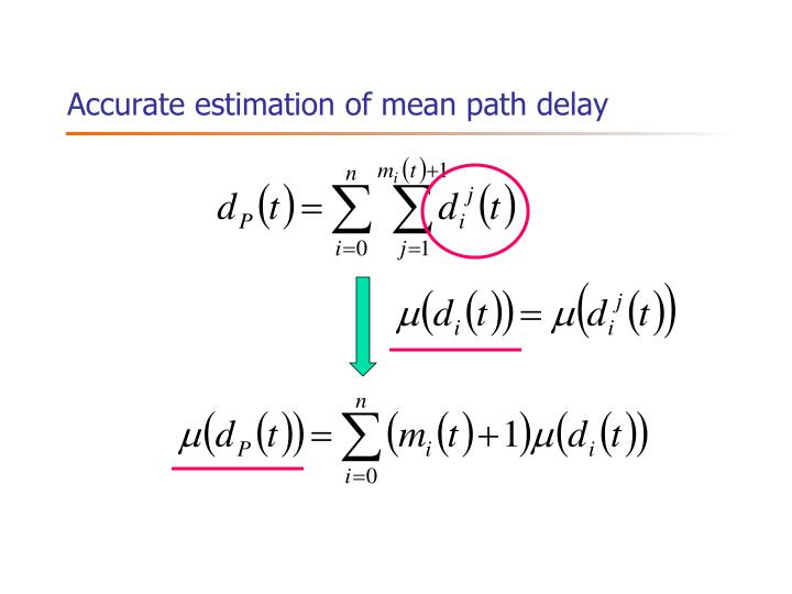 Accurate estimation of mean path delay