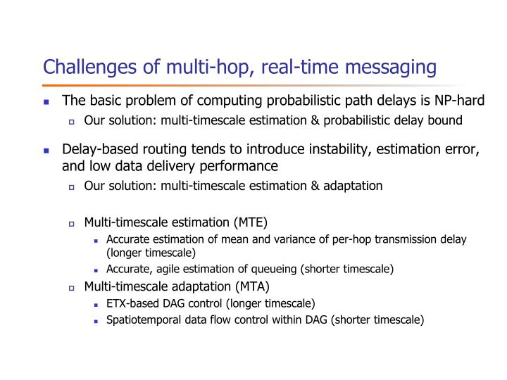 Challenges of multi-hop, real-time messaging