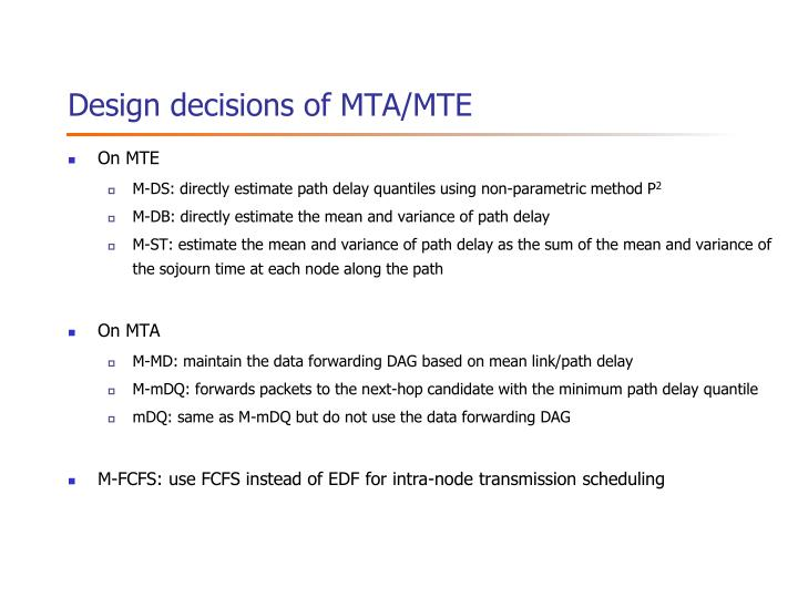 Design decisions of MTA/MTE