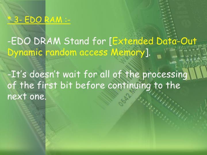 * 3- EDO RAM :-