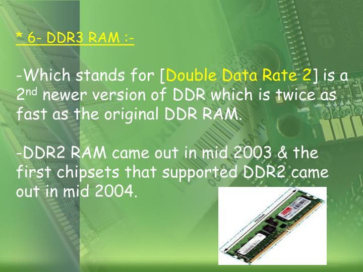 * 6- DDR3 RAM :-