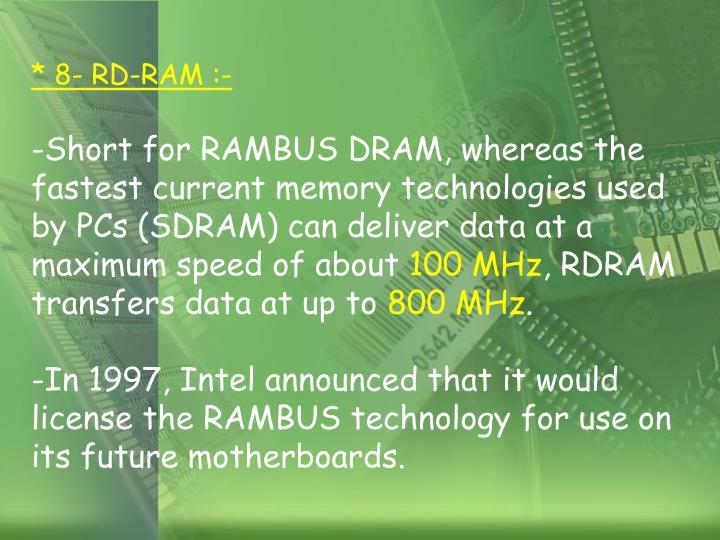 * 8- RD-RAM :-