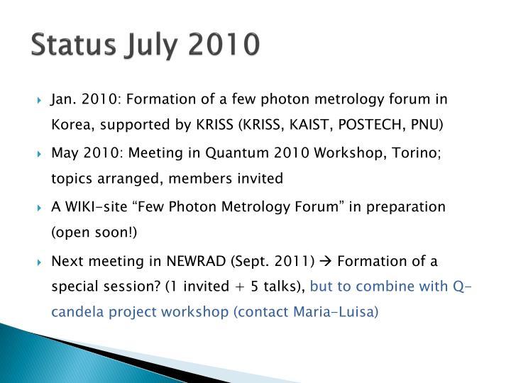 Status July 2010