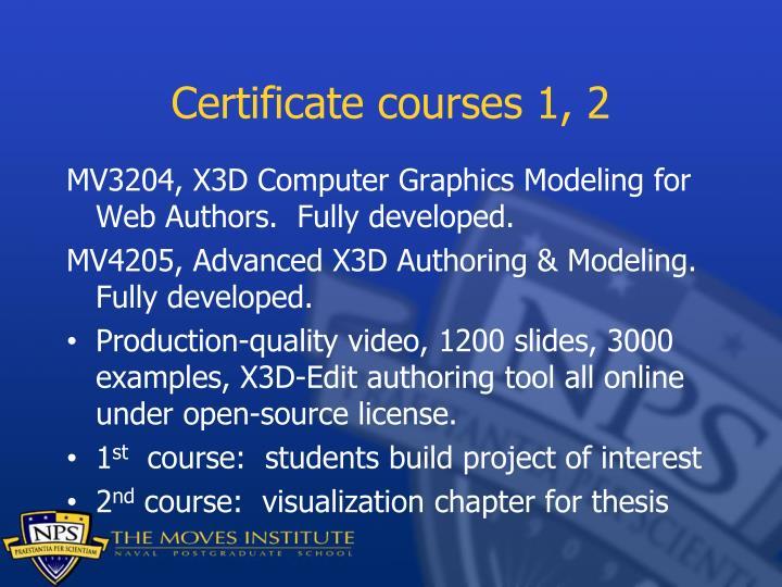 Certificate courses 1, 2