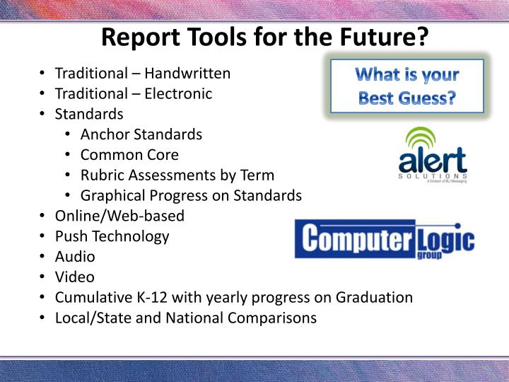 Report Tools for the Future?