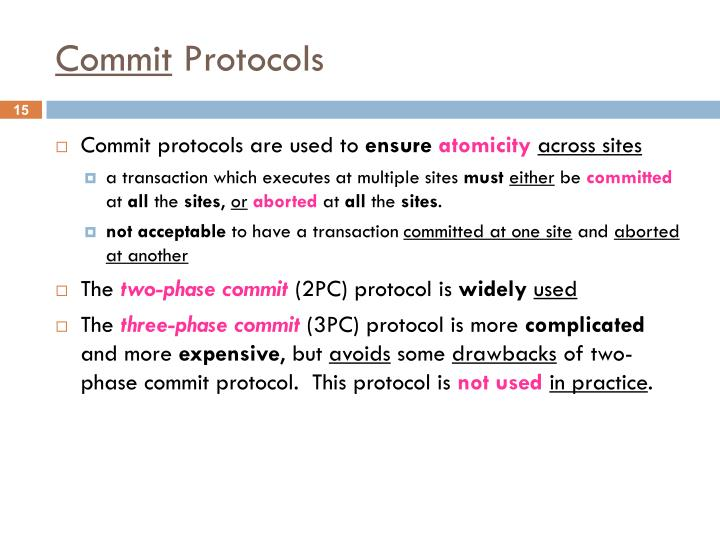 Commit protocols are used to