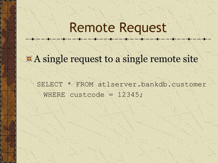 Remote Request