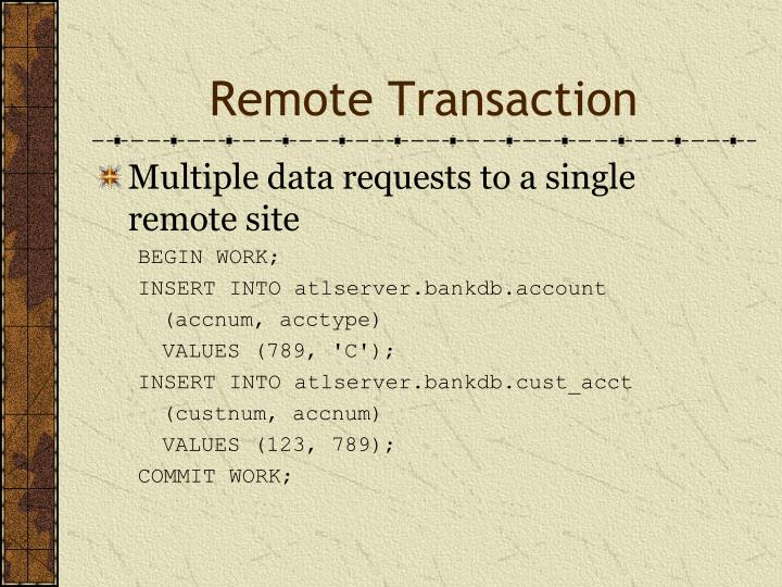Remote Transaction