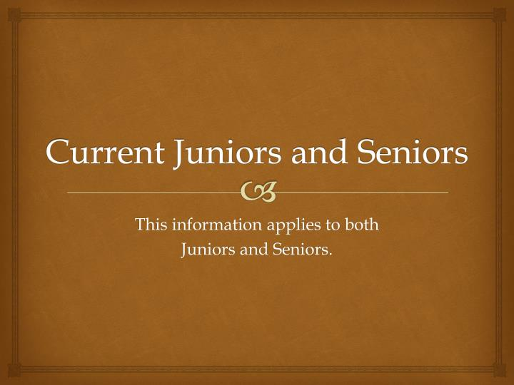 Current Juniors and Seniors